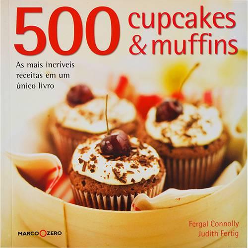 500 Cupcakes & Muffins: as Mais Incríveis Receitas em um Único Livro