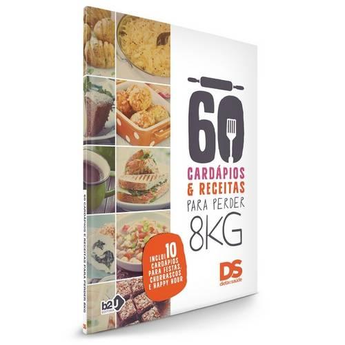 60 Cardápios e Receitas para Perder 8 Kilos