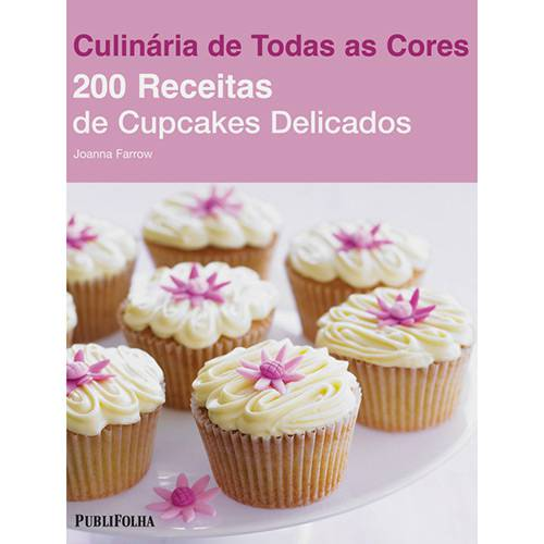 Livro - 200 Receitas de Cupcakes Delicados