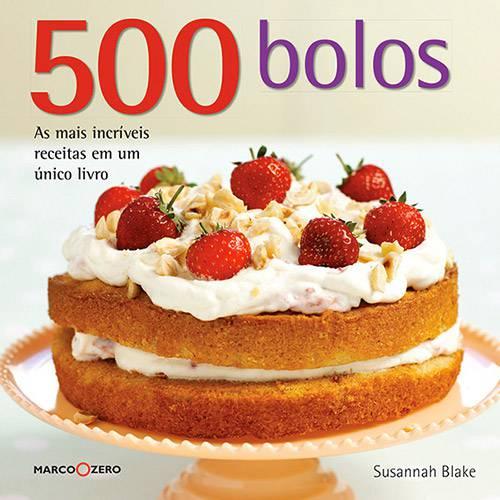 Livro - 500 Bolos: as Mais Incríveis Receitas em um Único Livro - Coleção 500 Receitas