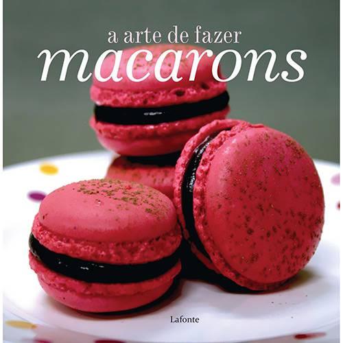 Livro - Arte de Fazer Macarons, a